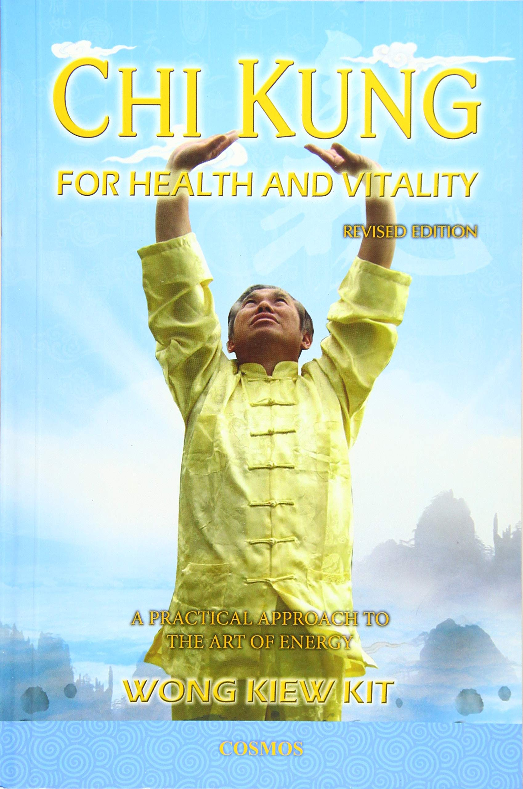 Chi Kung for Health and Vitality: A Practical Approach to the Art of Energy by Cosmos Internet Sdn Bhd