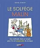 Le solfège malin: Une méthode claire et simple pour lire et comprendre la musique