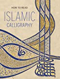How to Read Islamic Calligraphy
