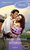 Una promessa soltanto (I Romanzi Classic) (Serie Survivors' Club Vol. 5)