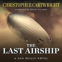 The Last Airship: Sam Reilly, Book 1