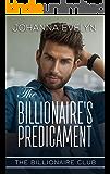 The Billionaire's Predicament: Billionaire Christian Romance (The Billionaire Club Book 4)