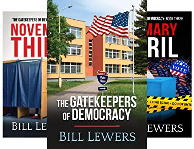 Gatekeepers of Democracy (3 book series) Kindle Edition