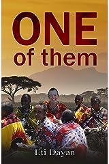 One of Them: My life among the Maasai of Kenya Kindle Edition