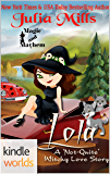 Magic and Mayhem: LOLA: A 'Not-Quite' Witchy Love Story (Kindle Worlds Novella) (The 'Not-Quite' Love Story Series Book 6)