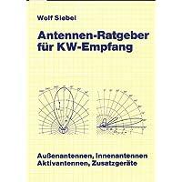 Antennen-Ratgeber für KW-Empfang. Aussenantennen, Innenantennen, Aktivantennen, Zusatzgeräte