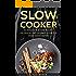 Slow Cooker: 55 herzhafte & süße Rezepte – die frische und gesunde Küche für deine ganze Familie
