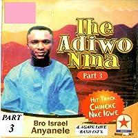 Ihe Adiwo Nma Part 3