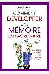 Comment développer une mémoire extraordinaire: Tous les conseils pour organiser sa pensée et ne plus rien oublier (French Edition) Kindle Edition