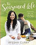 The Seasoned Life: Food, Family, Faith, and the Joy of Eating Well (Tastes)
