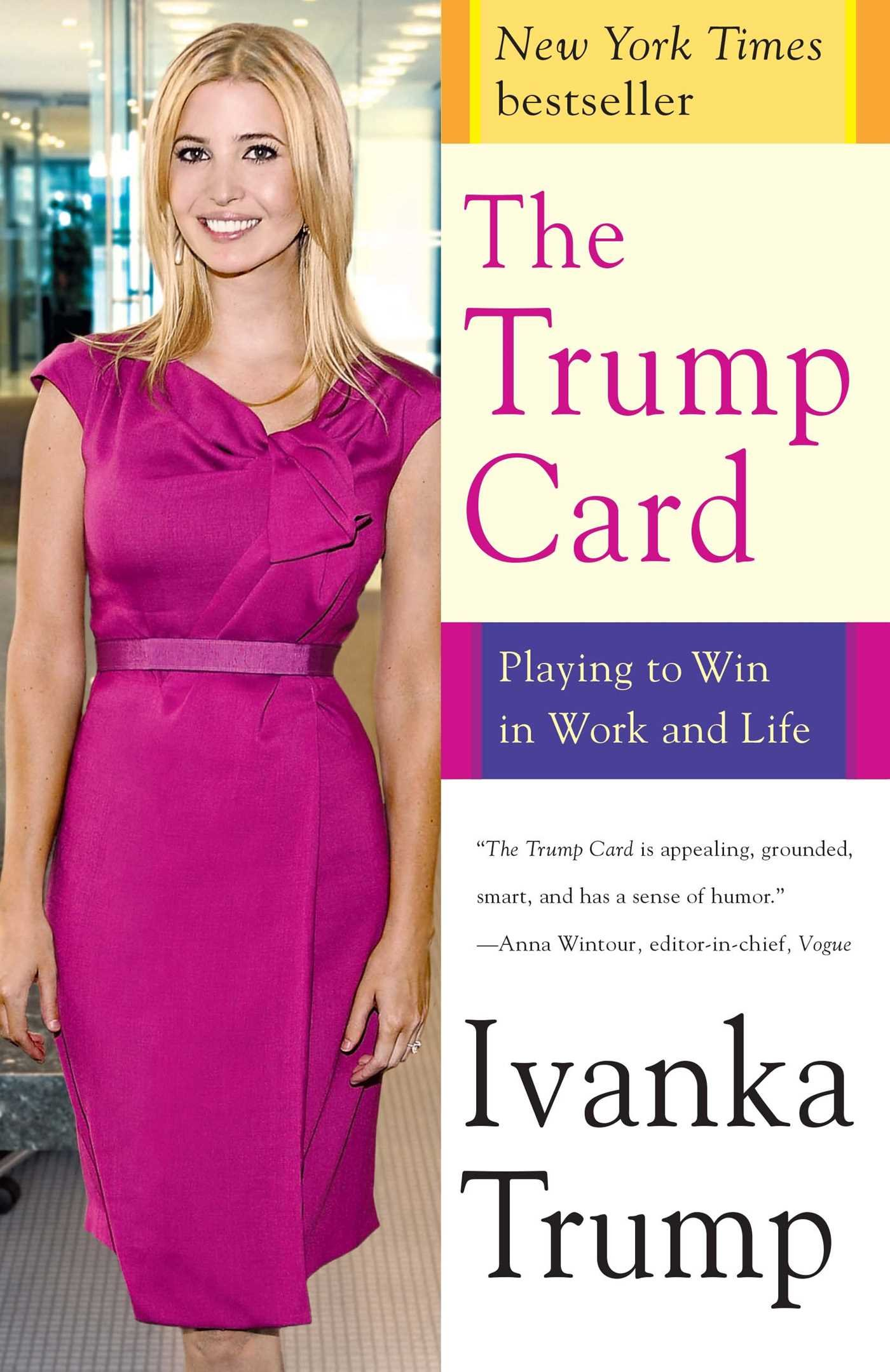 The Trump Card: Playing to Win in Work and Life: Ivanka Trump:  9781439140154: Amazon.com: Books