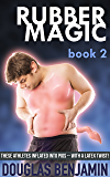 Rubber Magic (Book 2): Hot Gay Erotica with a Latex Pig Twist