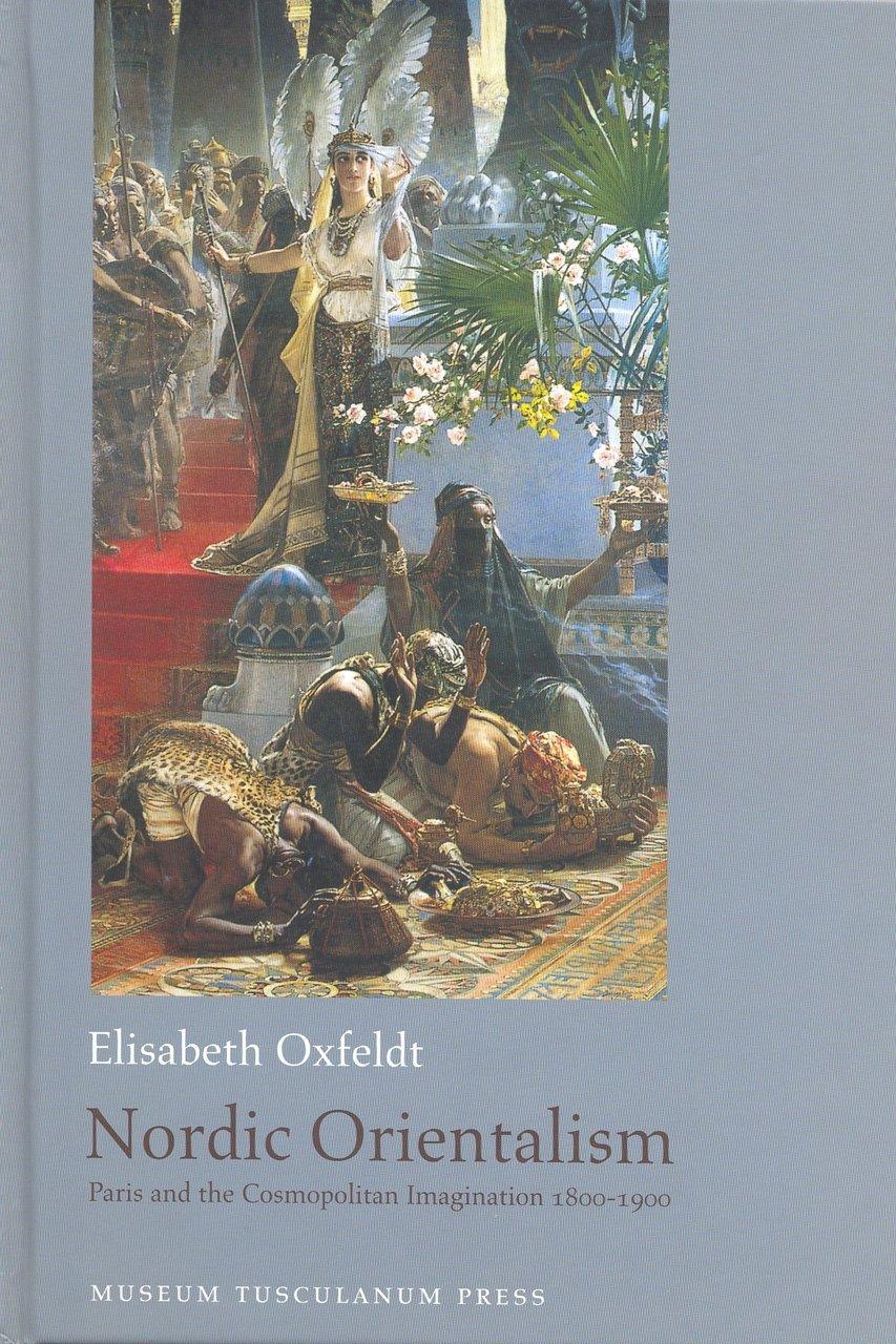 Nordic Orientalism: Paris and the Cosmopolitan Imagination 1800-1900 pdf