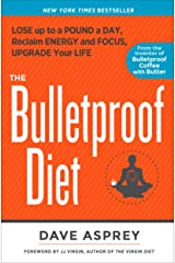 The Bulletproof Diet: Lose Up to a Pound a Day, Reclaim Energy and Focus, Upgrade Your Life Paperback