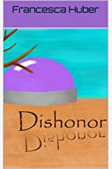 Dishonor (In Search of Honor Book 1) Kindle Edition