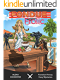 Fondue Frolic: Cozy Murder Mystery (Culinary Cozy) (Function Frenzy Cozy Mysteries Book 5)