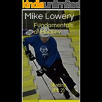 Fundamentals of Hockey: Skating (Pt. 2)