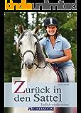 Zurück in den Sattel: Endlich wieder reiten (Ausbildung von Pferd und Reiter)
