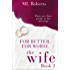 The Wife – Part Two: For Better, For Worse (The Wife series)