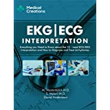 EKG/ECG Interpretation: Everything you Need to Know about the 12 - Lead ECG/EKG Interpretation and How to Diagnose and Treat