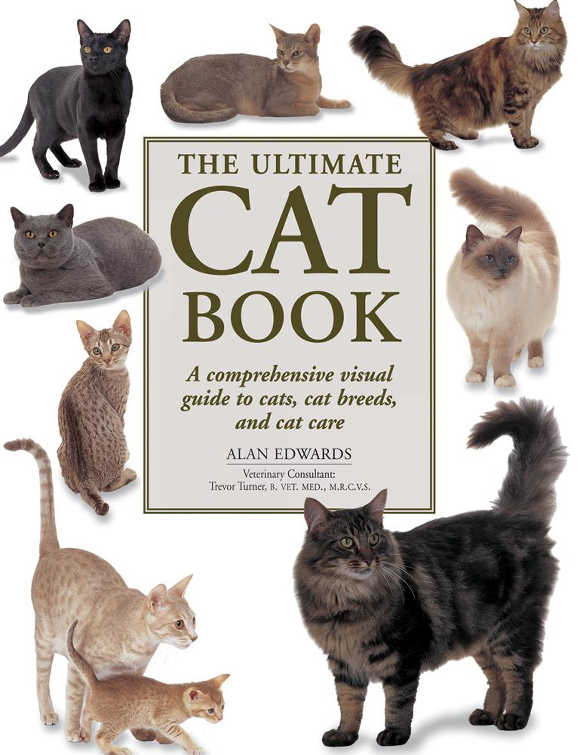 The Ultimate Cat Book: A comprehensive visual guide to cats, cat breeds and cat care