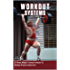 Workout Systems I: Strength: 15 Proven Weight Training Protocols To Develop Physical Superiority