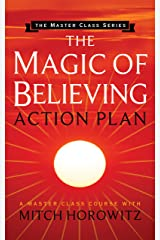 The Magic of Believing Action Plan (Master Class Series) Kindle Edition