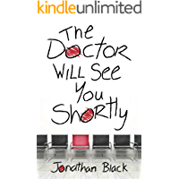 The Doctor Will See You Shortly (Kindle Single)