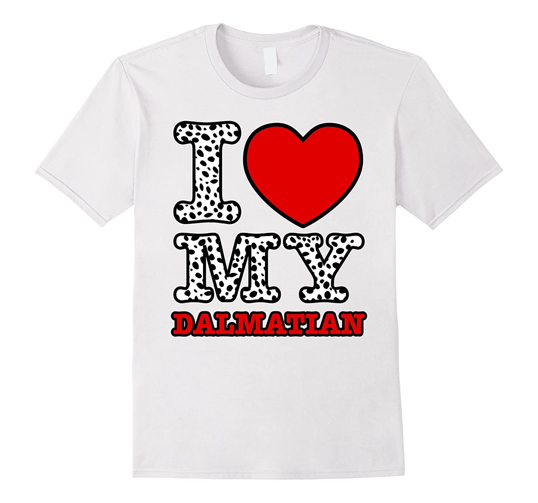 I Love my Dalmatian T-Shirt-Vaci