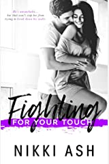 Fighting For Your Touch (The Fighting Series Book 3) Kindle Edition