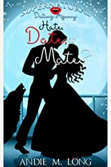 Hate, Date, or Mate? (Supernatural Dating Agency Book 3) Kindle Edition