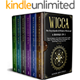 Wicca: The Encyclopedia Of Modern Witchcraft. 6 books in1: Wicca for Beginners, Moon Magic, Book of Spells, Candle Magic, Crystal Magic, Herbal Magic. A Practical Starter Kit to Master Wiccan Magik