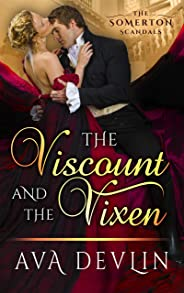 The Viscount and the Vixen: A Steamy Historical Romance (The Somerton Scandals Book 1) (English Edition)