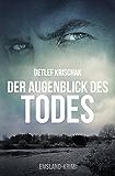 Der Augenblick des Todes: Der Täter kennzeichnet seine Opfer (Emsland-Krimi 3) (German Edition)
