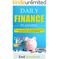 DAILY FINANCE PLANNING: How to get a Great Lifestyle with a Normal Salary, adopt Wise House Habits and a Smart Personal Budgeting.