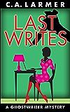 Last Writes (A Ghostwriter Mystery Book 3)
