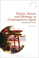 Shinto Nature And Ideology In Contemporary Japan: