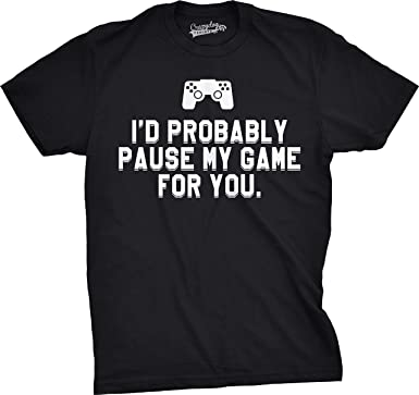 475f3b5f3e4715 Crazy Dog Tshirts - Mens Id Probably Pause My Game for You Nerdy Video Gaming  T Shirt - Herren -  Amazon.de  Bekleidung