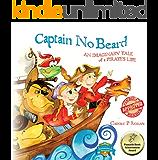Captain No Beard: An Imaginary Tale of a Pirate's Life -  A Captain No Beard Story