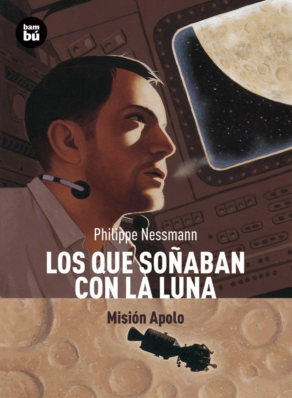 Los que sonaban con la Luna: Mision Apolo (Descubridores del mundo) (Spanish Edition) pdf epub