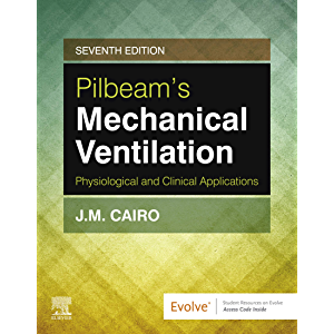 Pilbeam's Mechanical Ventilation E-Book: Physiological and Clinical Applications