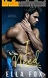 I Need (The Cruz Brothers Book 3)