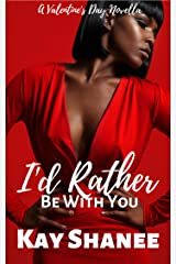 I'd Rather Be With You Kindle Edition
