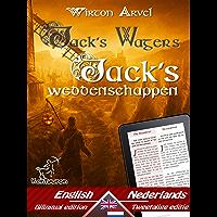 Jack's Wagers (A Jack O' Lantern Tale) - Jack's weddenschappen (Een Keltische sage): Bilingual parallel text - Tweetalig…