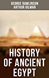 History of Ancient Egypt: The Land & The People of Egypt, Egyptian Mythology & Customs, The Pyramid Builders, The Rise of Thebes, The Reign of the Great ... & Persian Conquest (English Edition)