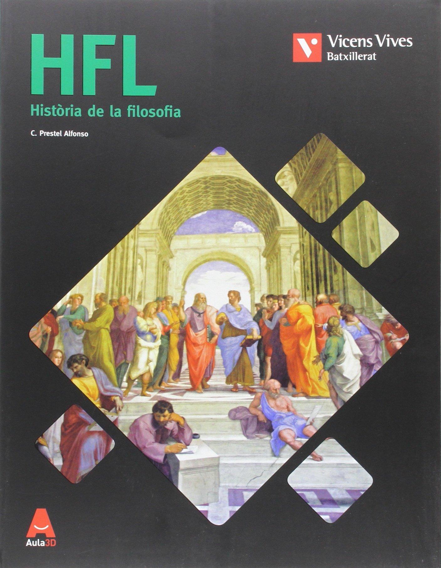 HFL HISTORIA DE LA FILOSOFIA BATXILLERAT AULA 3D: 000001 - 9788468236070: Amazon.es: Prestel Alfonso, Cesar Pedro: Libros