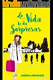 La vida te da sorpresas (Spanish Edition)