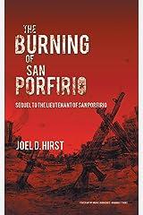 The Burning of San Porfirio: Sequel to the Lieutenant of San Porfirio Kindle Edition