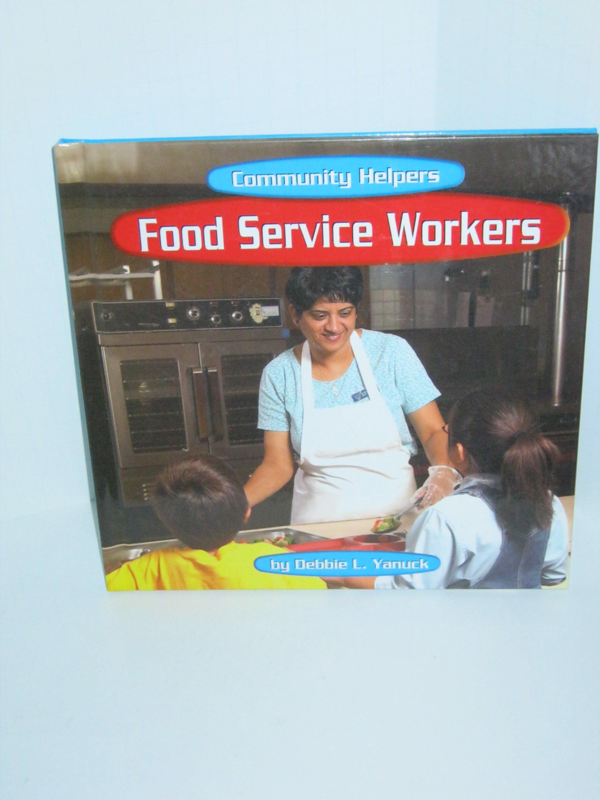 Read Online Food Service Workers (Community Helpers) pdf epub