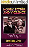 Money, Power and Violence: The Story of Bonnie and Clyde